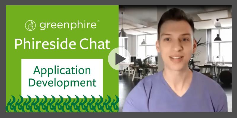 Phireside Chat:  Application Development