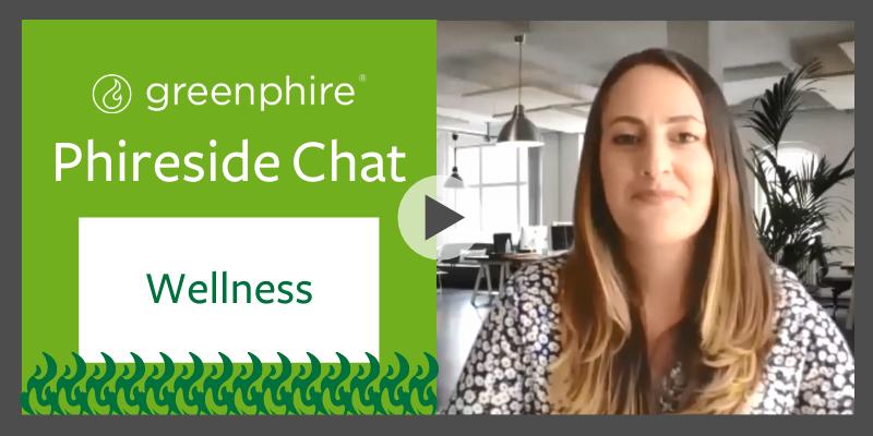 Phireside Chat:  Wellness